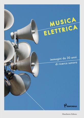 Musica elettrica. Immagini da 30 anni di ricerca sonora_maschietto