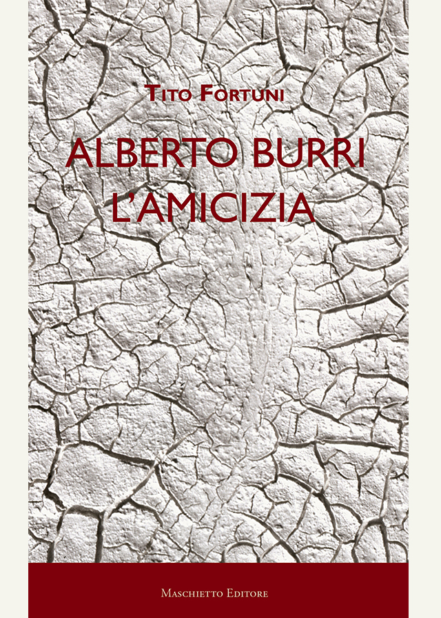 Alberto Burri. L'amicizia