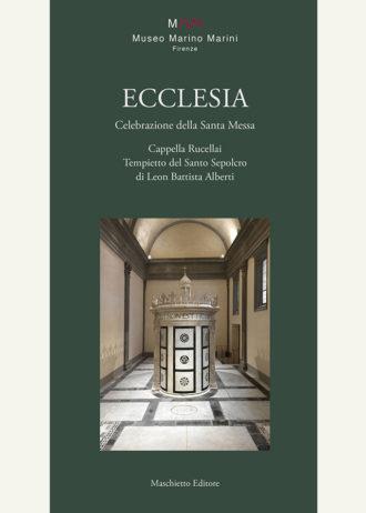 Ecclesia. Celebrazione della Santa Messa. Cappella Rucellai Tempietto del Santo Sepolcro di Leon Battista Alberti