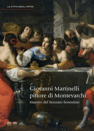 Giovanni Martinelli. Pittore di Montevarchi. Maestro del Seicento fiorentino_maschietto