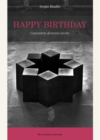 Happy Birthday. canzoniere di mezzo secolo _maschietto