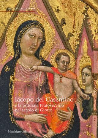 Jacopo del casentino e la pittura a Pratovecchio nel secolo di Giotto_maschietto