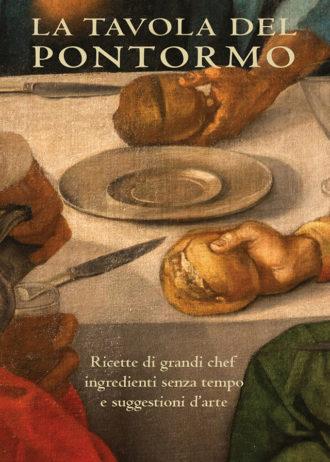 La tavola del Pontormo. Ricette di grandi chef, ingredienti senza tempo e suggestioni d'arte_maschietto