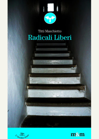Radicali liberi. Poesie 1980-2011_maschietto