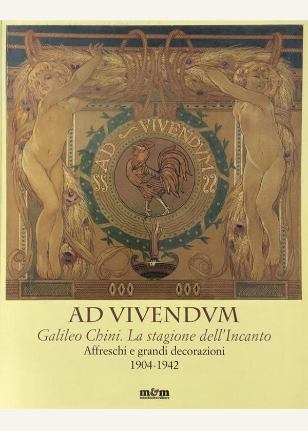 Ad Vivendum. Galileo Chini. La stagione dell'Incanto. Affreschi e grandi decorazioni 1904-1942_maschietto