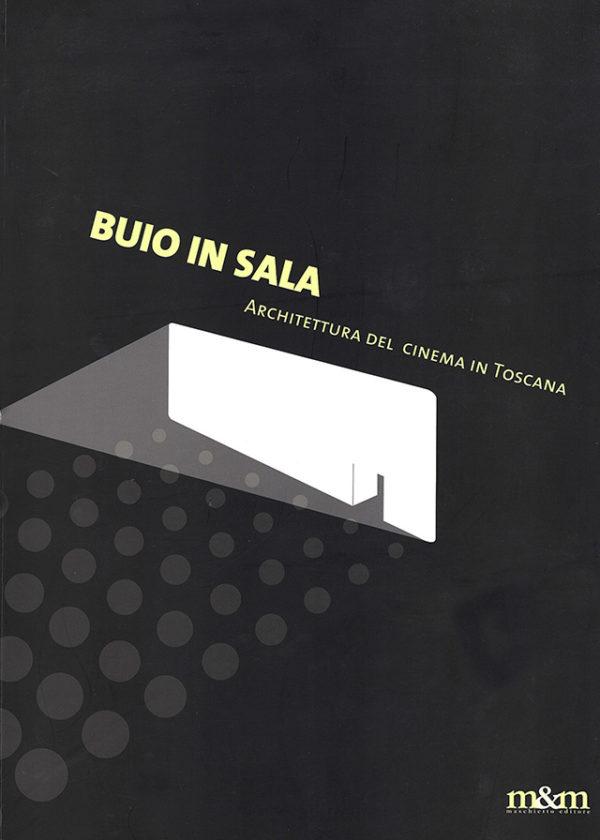 Buio in sala. Architettura del cinema in Toscana_maschietto