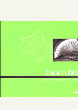 Cinema in Italia. Sguardi sull'Architettura del Novecento:Cinema in Italy. Views on twentieth century Architecture_maschietto