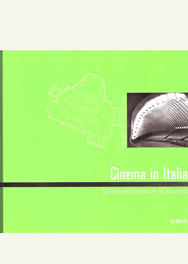 Cinema in Italia. Sguardi sull'Architettura del Novecento:Cinema in Italy. Views on twentieth century Architecture_maschietto