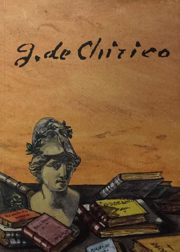 G. de Chirico. Nulla sine tragoedia gloria. Atti del Convegno Europeo di Studi_maschietto