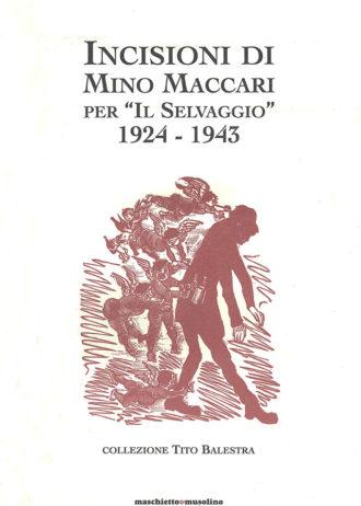"""Incisioni di Mino Maccari per """"Il Selvaggio"""" 1924-1943. Collezione Tito Balestra _maschietto"""