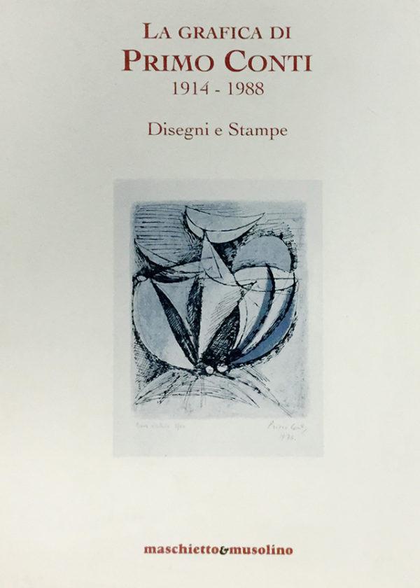 La grafica di Primo Conti 1914-1988. Disegni e stampe_maschietto