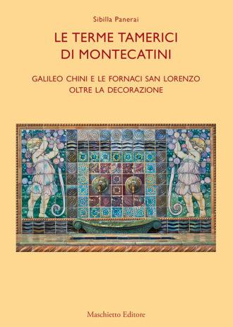 Le Terme Tamerici di Montecatini. Galileo Chini e le Fornaci San Lorenzo. Oltre la decorazione_maschietto