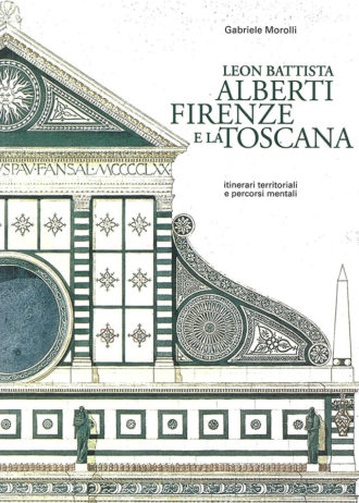 Leon Battista Alberti e la Toscana. Itinerari territoriali e percorsi mentali_maschietto