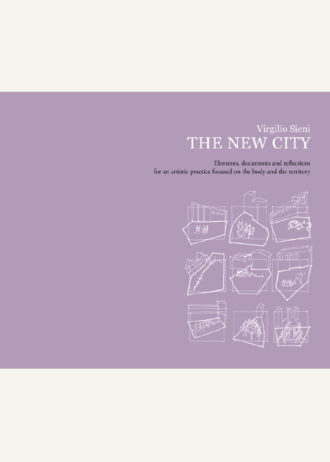The new city. Elements, documents and reflections for an artistic practice focused on the body and the territory_maschietto