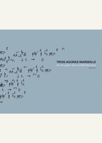 Trois Agoras Marseille. Art du geste dans la Méditerranée. Tre Agorà Marsiglia. Arte del gesto nel Mediterraneo _maschietto
