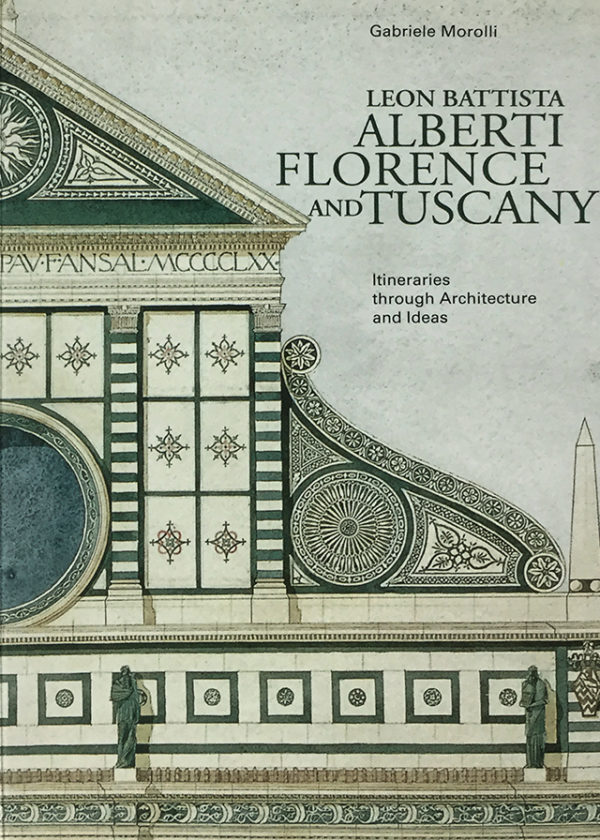 Leon Battista Alberti. Florence and Tuscany. Itineraries through Architecture and Ideas_maschietto