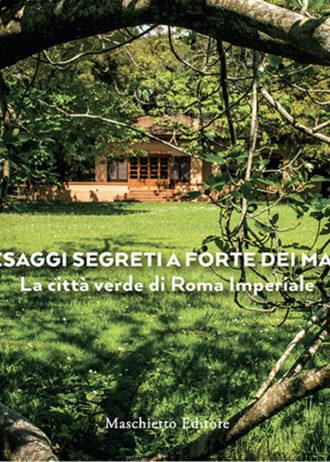 Paesaggi segreti a Forte dei Marmi. La città verde di Roma Imperiale_maschietto