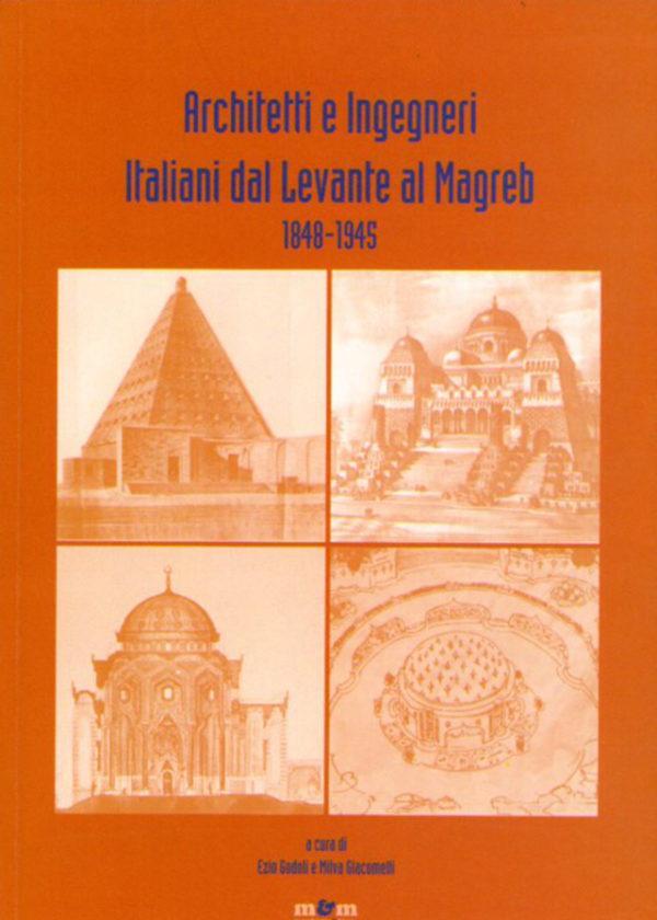 Architetti e Ingegneri italiani dal Levante al Magreb 1848-1945 _maschietto